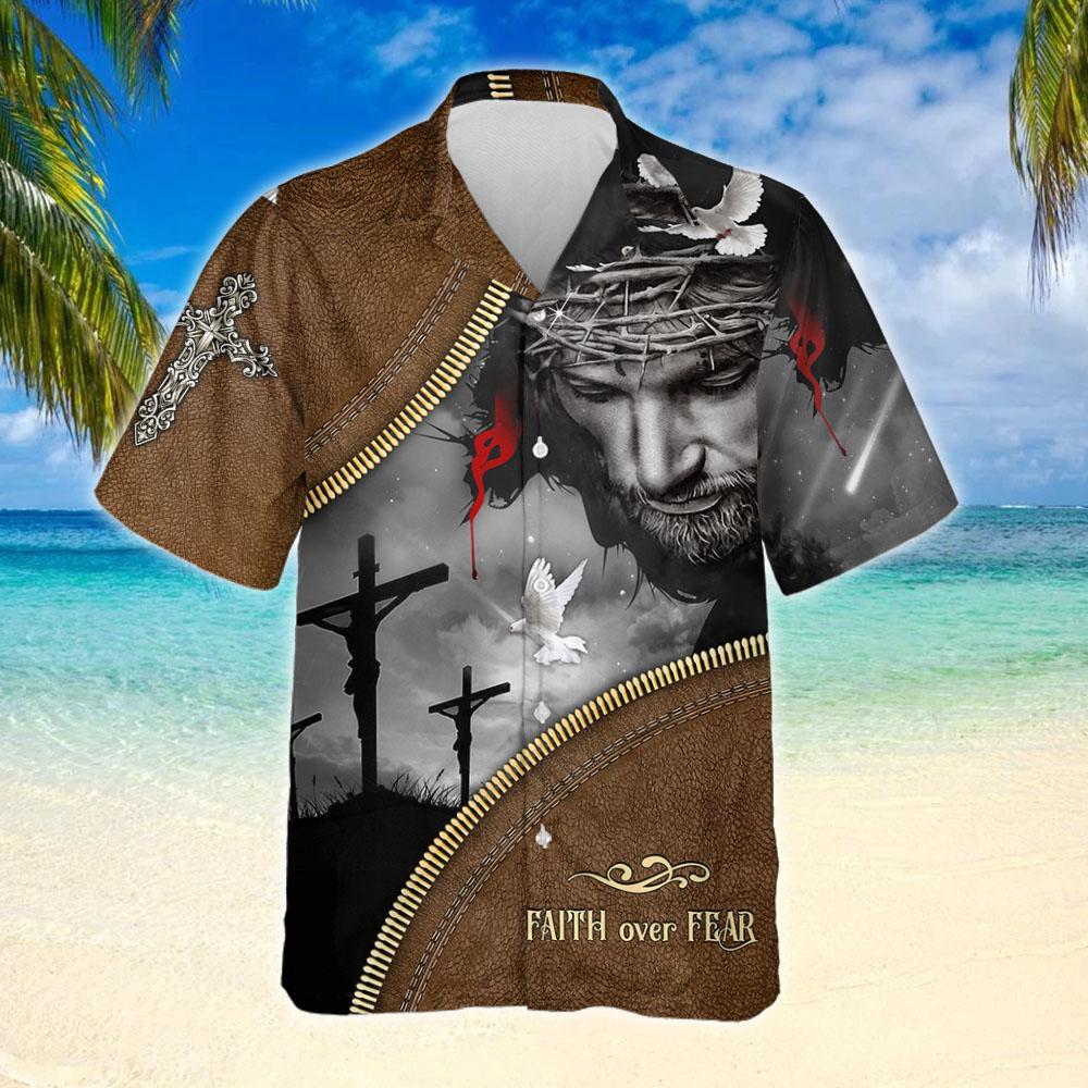 Jesus Christian Faith Over Fear Hawaiian Shirt 2