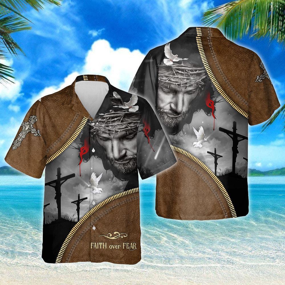 Jesus Christian Faith Over Fear Hawaiian Shirt