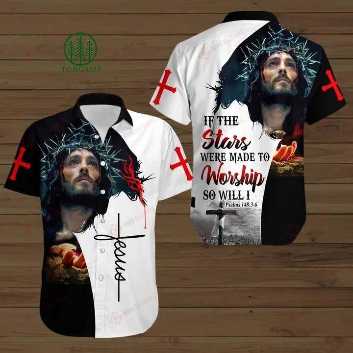 Jesus If The Stars Were Made To Worship So Will I Hawaiian Shirt