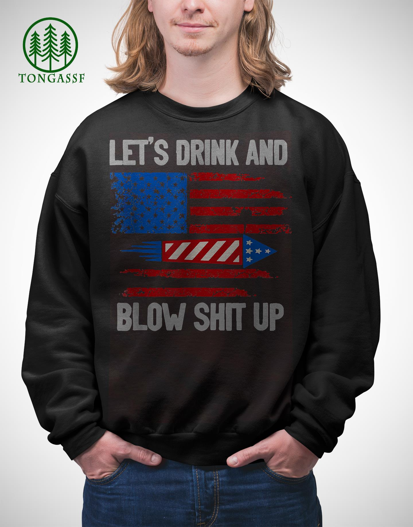 Drink and Blow Shit Up 4th Of July Flag Shirt