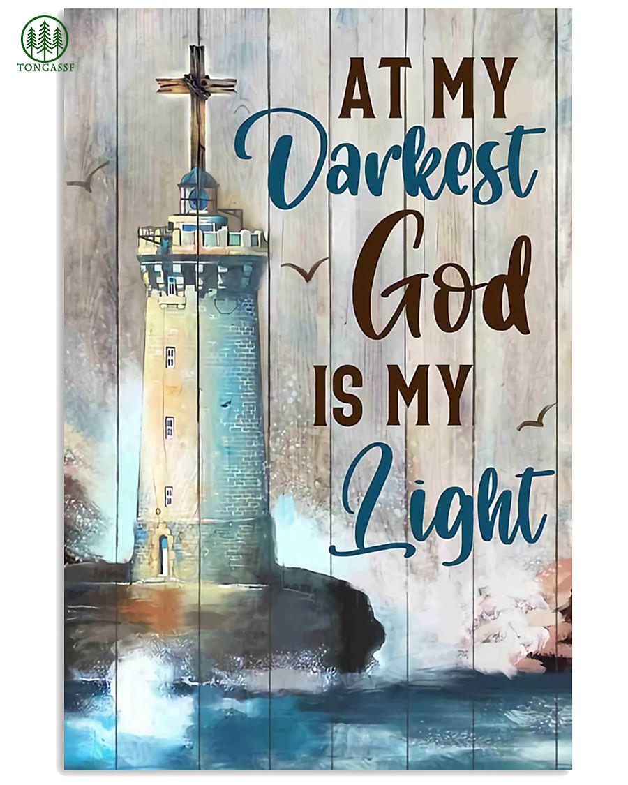 Lighthouse At my darkest god is my light poster