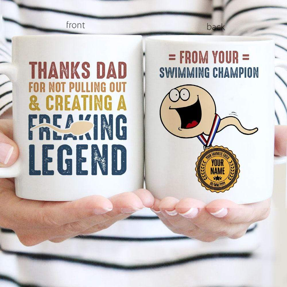Personalized Thanks Dad For Not Pulling Out and Creating A Freaking Legend Mug