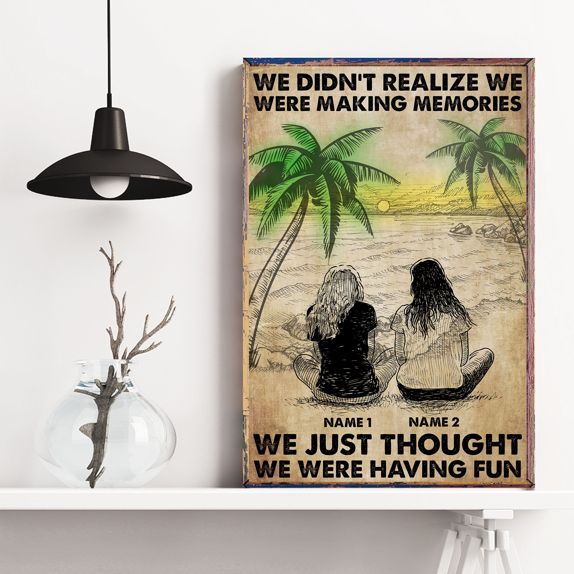 Personalized We were Making Memories and Having Fun friend Poster