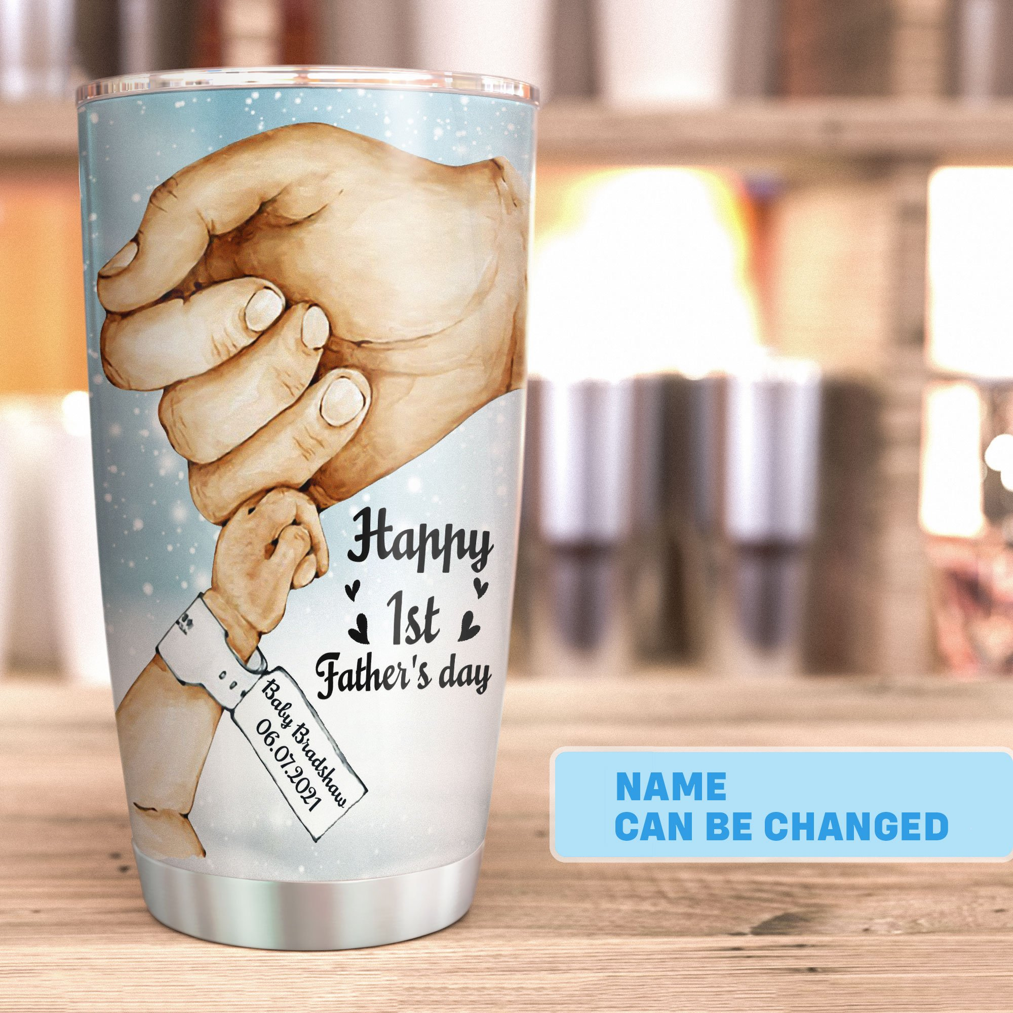 Personalized First Father Day Daddy I feel safest in your arm Tumbler Cup