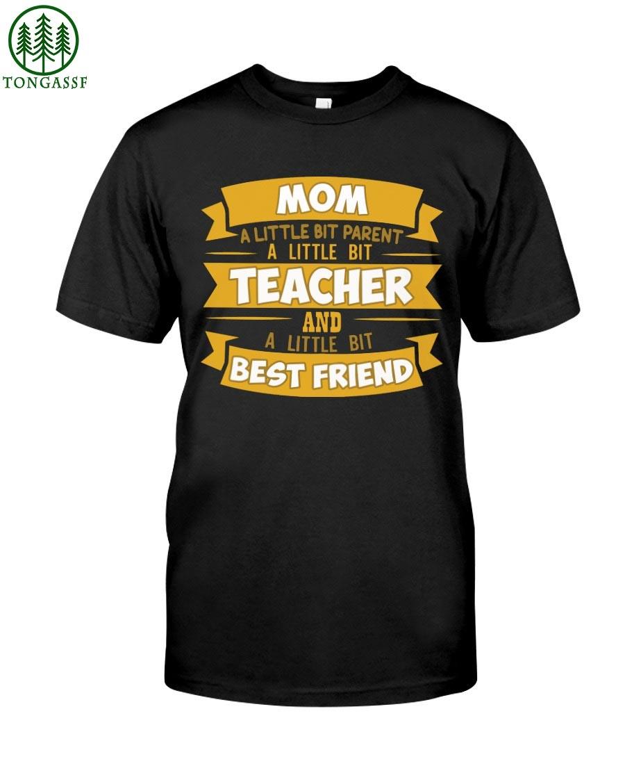 Mom is a parent teacher and best friend t shirt