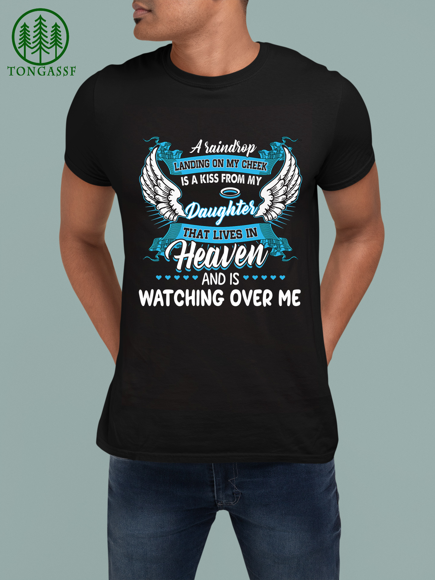 My Daughter Lives in Heaven and Is Watching Over Me Premium T Shirt