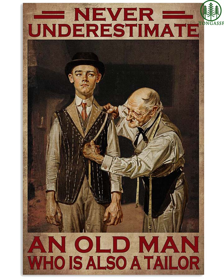Never underestimate an old man who is also a tailor