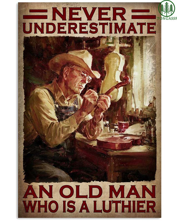 Never underestimate an old man who is luthier