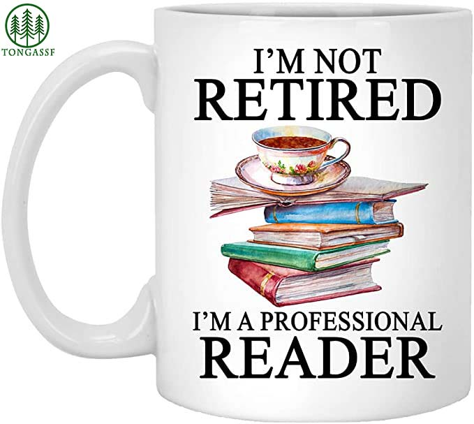 Not retired I am a professional book reader