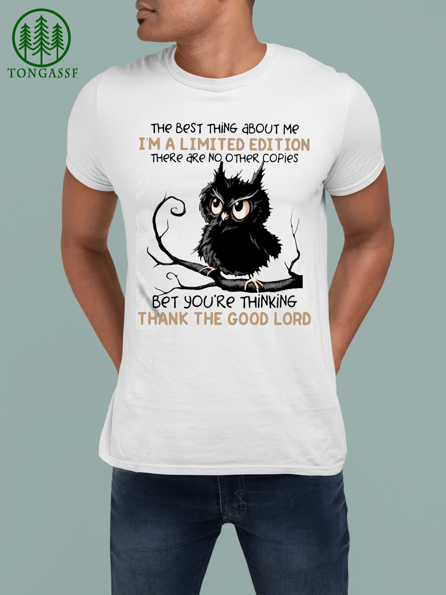 Owl The Best Things I am A Limited Edition No Other Copies Bet You are Thinking Thank The Good Lord Shirt (1)