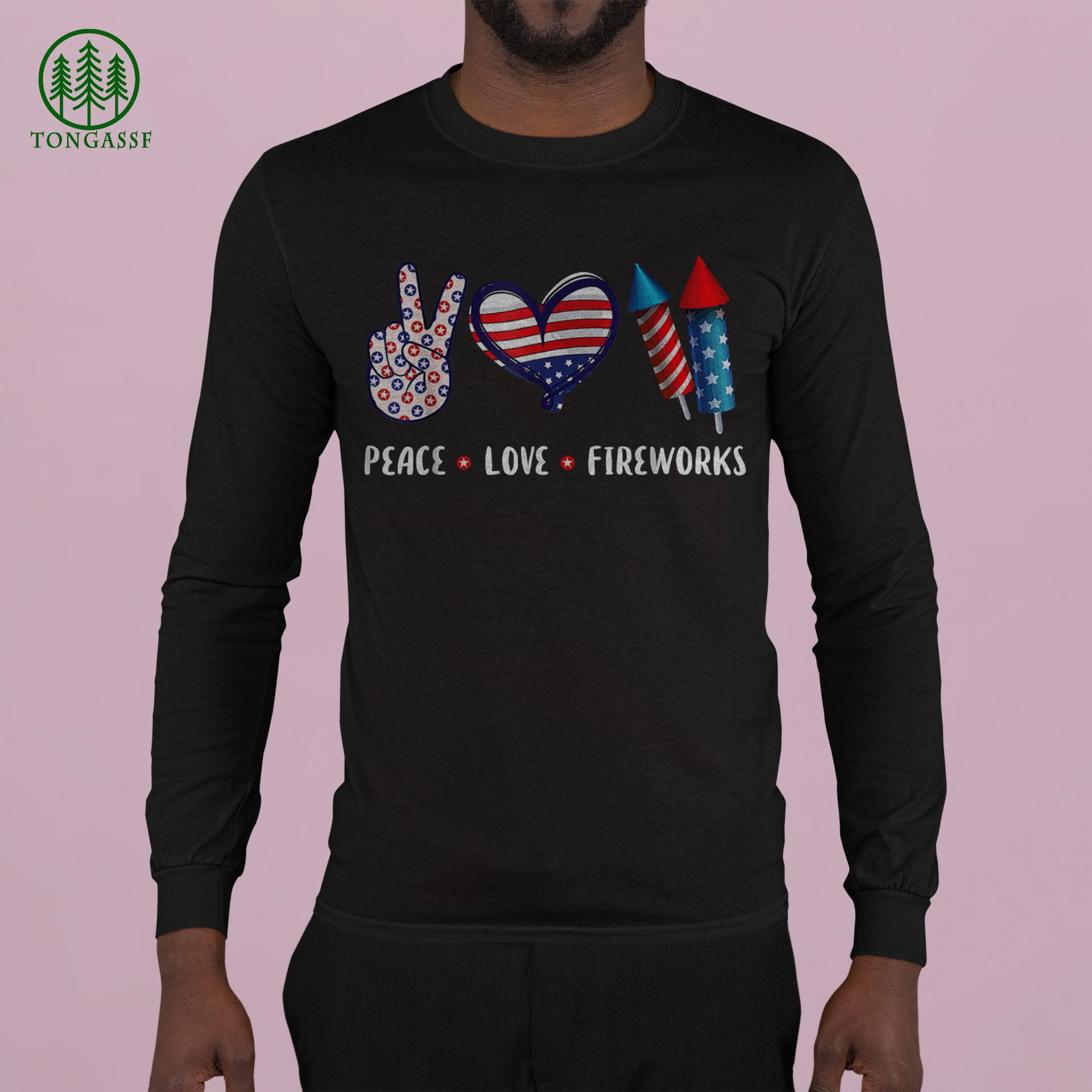 PEACE LOVE FIREWORKS Shirt 4th of July Celebration Gift Shirt