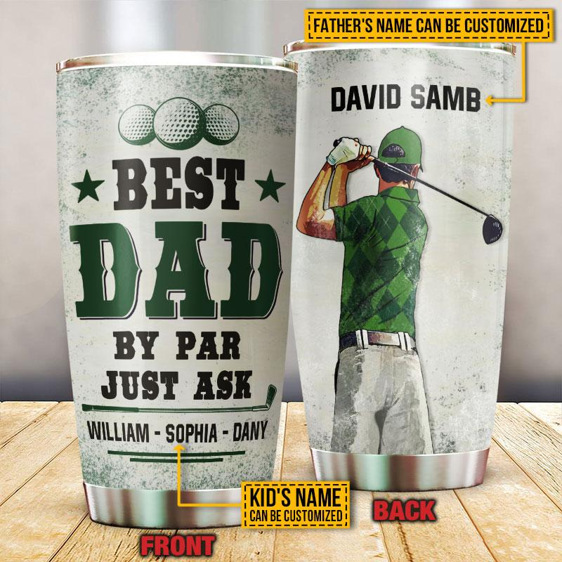 Personalized Best Dad by Par Just Ask Kid Golf Tumbler