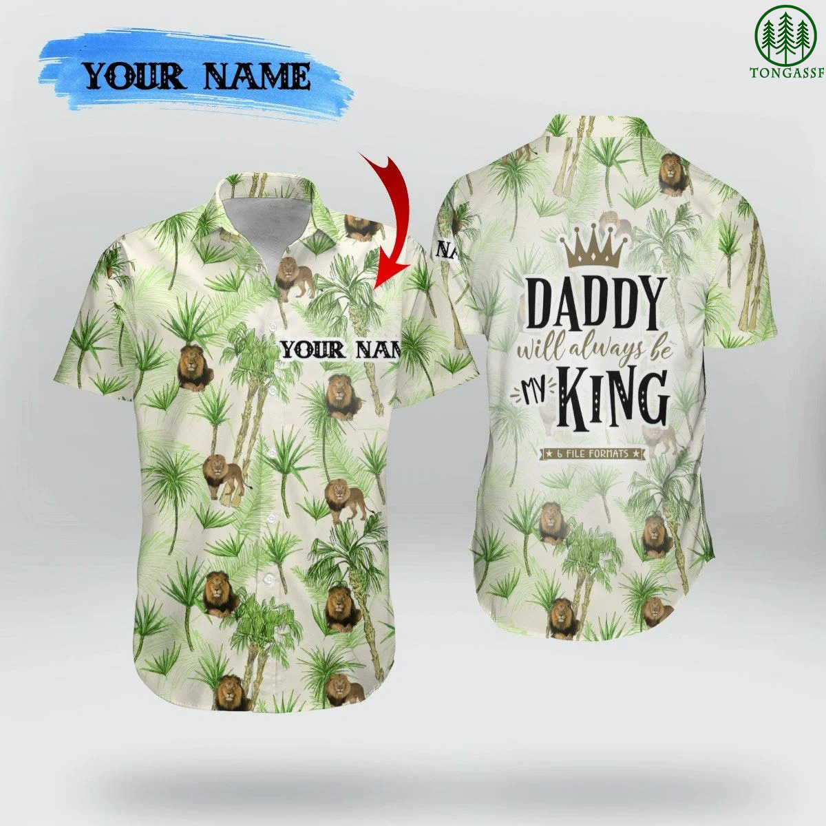 Personalized Daddy Will Always Be My King Lion Hawaiian Shirt