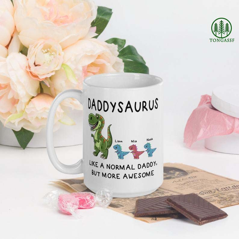 Personalized Daddysaurus Like A Normal Daddy But More Awesome White Ceramic Mug