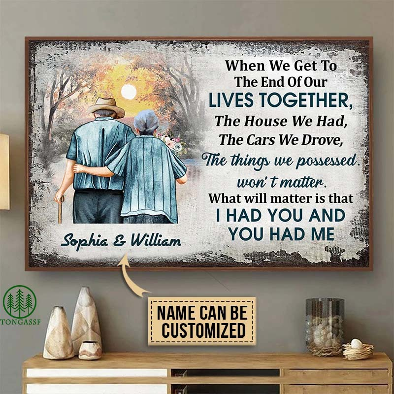 Personalized Family Old Couple When We Get To The End Of Our Lives Together Poster