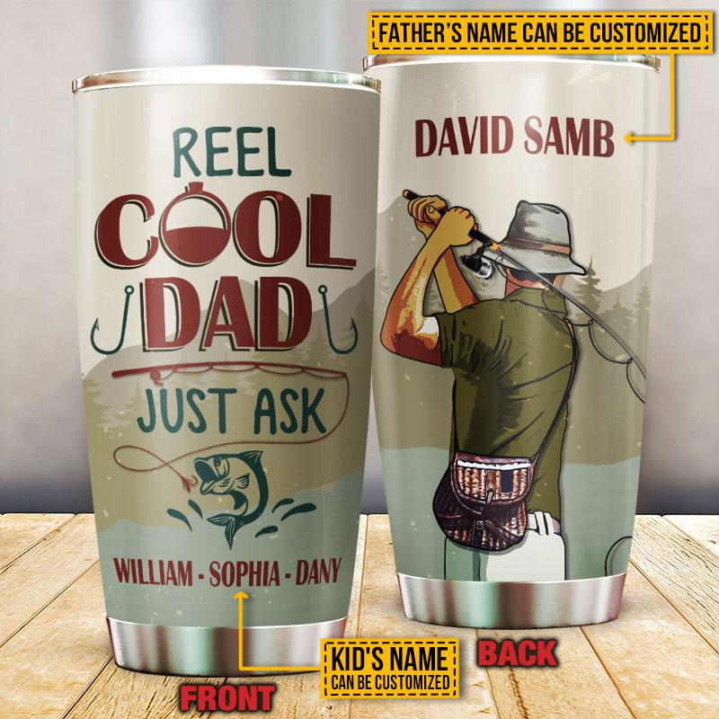 Personalized Fishing Reel Cool Dad Just Ask Kid Tumbler