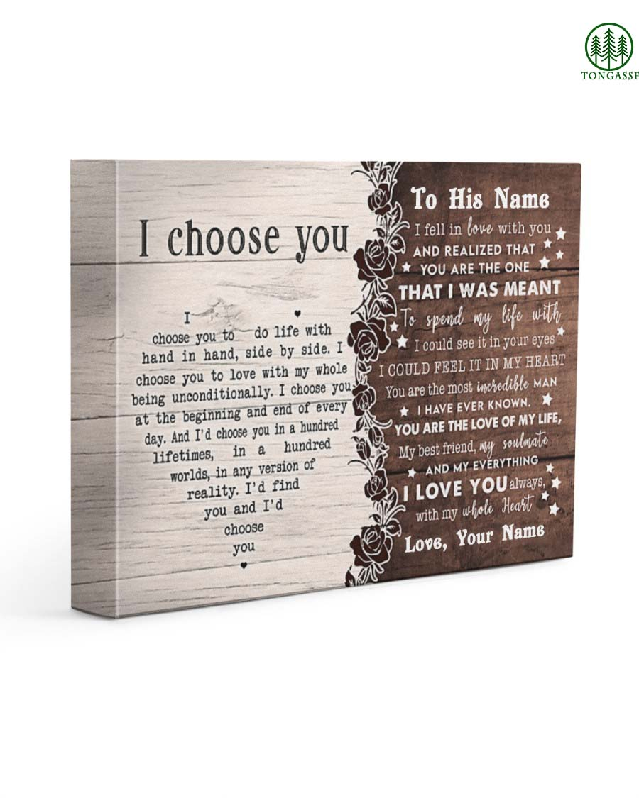 Personalized I Choose You To Do Life With Hand In Hand Side By Side Best Gift For Husband Gallery Wrapped Canvas Prints