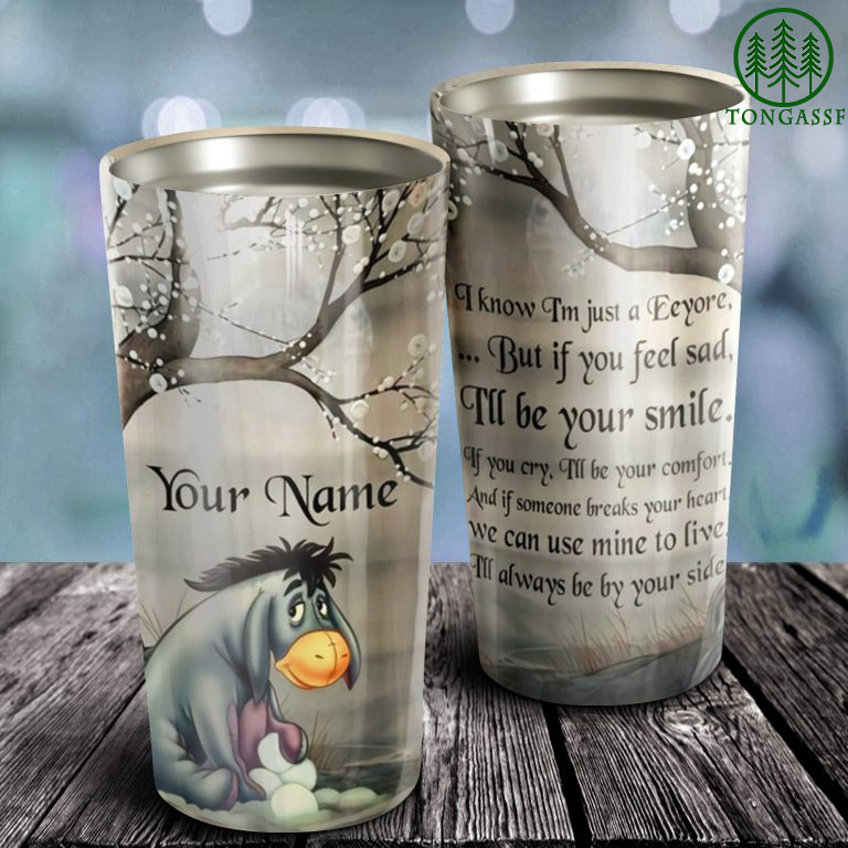 Personalized Just A Eeyore but I will be your smile tumbler