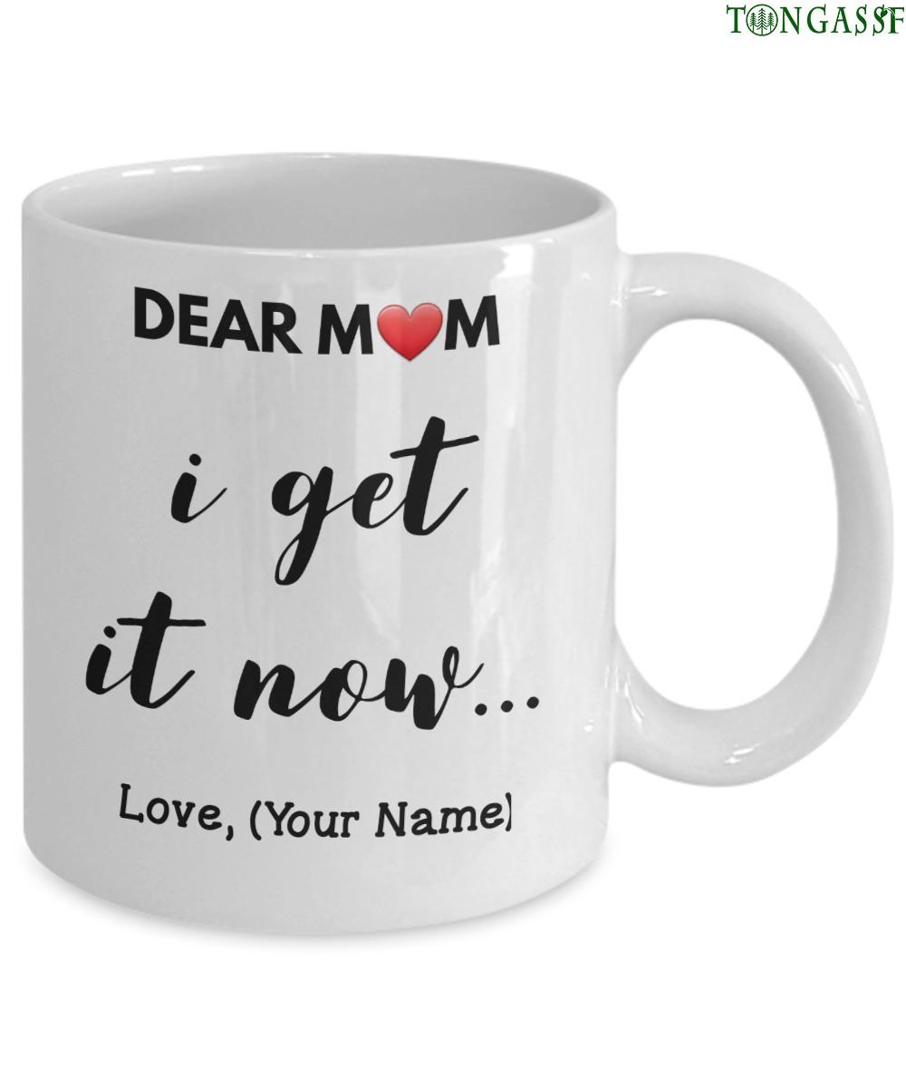 Personalized Mug Mom I get it now