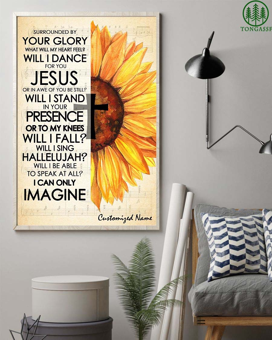 Personalized Sunflower I Can Only Imagine Jesus Poster