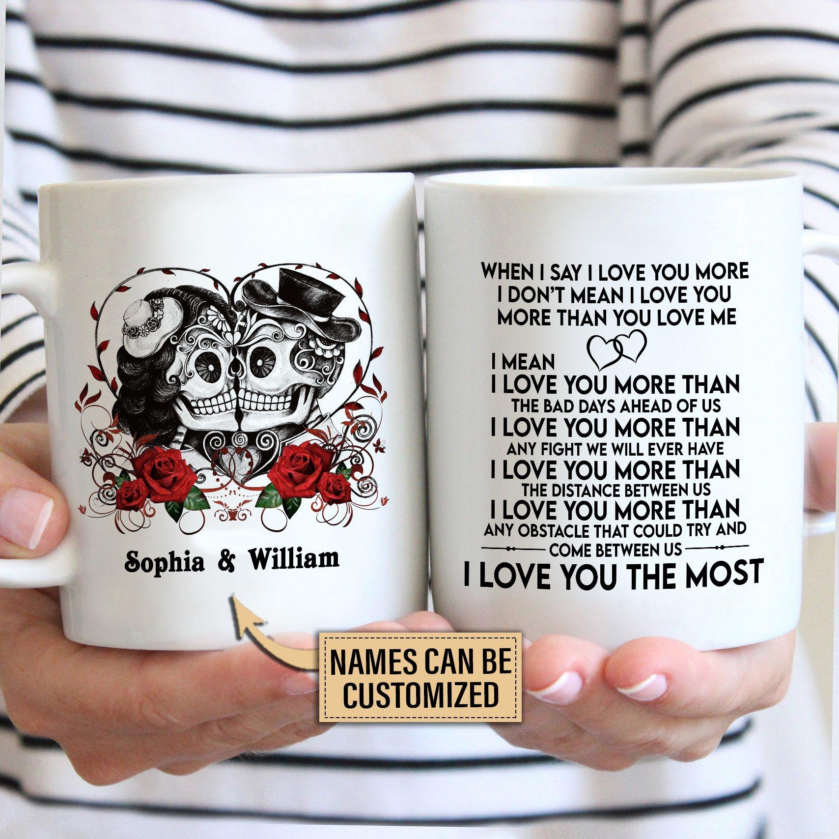 Personalized Sugar Skull I Love You The Most Customized Mug