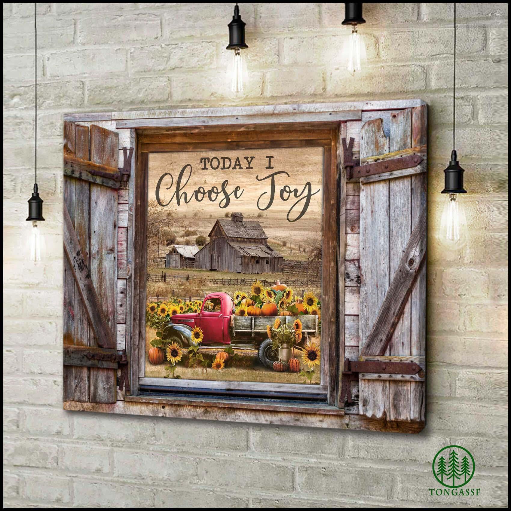 Rustic Window Barn And Sunflower Pumpkin Truck View Today I Choose Joy Canvas