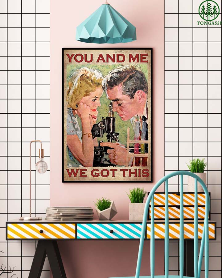 Scientist you and me we got it poster
