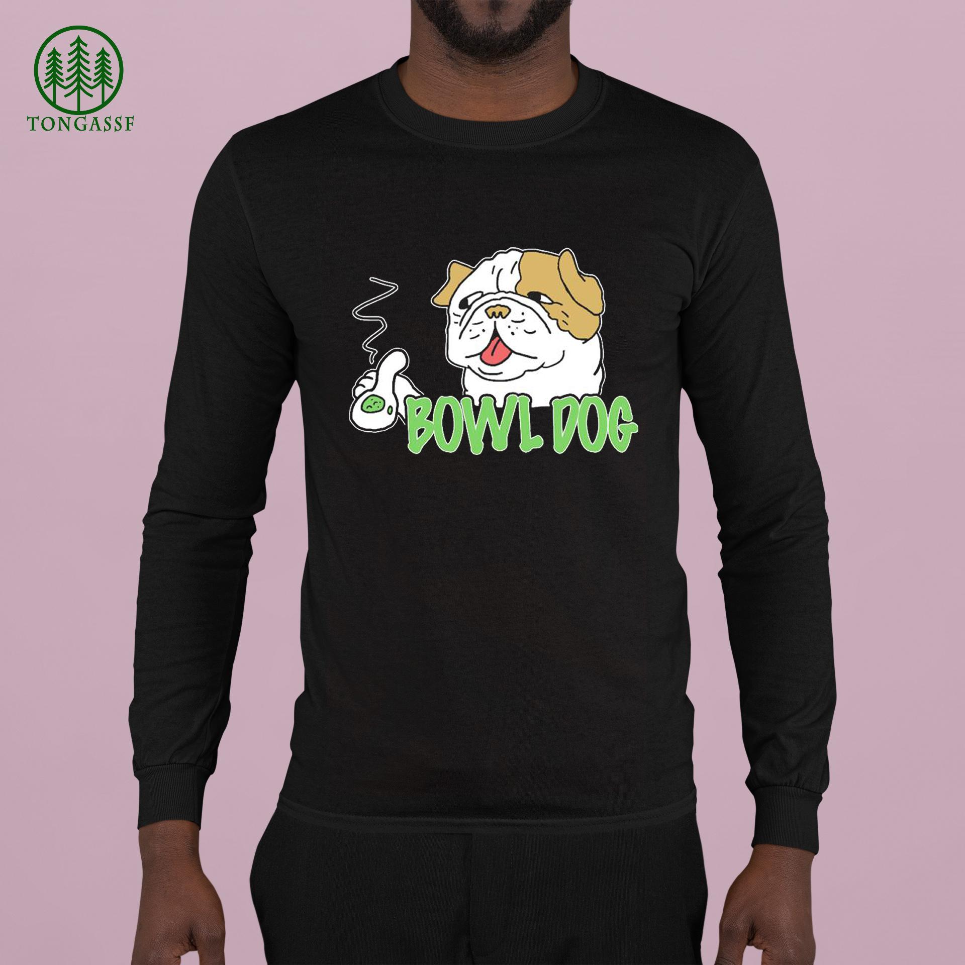 Smoke bowl dog Shirt