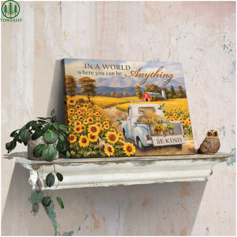 Sunflower Hummingbirds Pickup Truck In A World You Can Be Anything Be Kind Printed Canvas