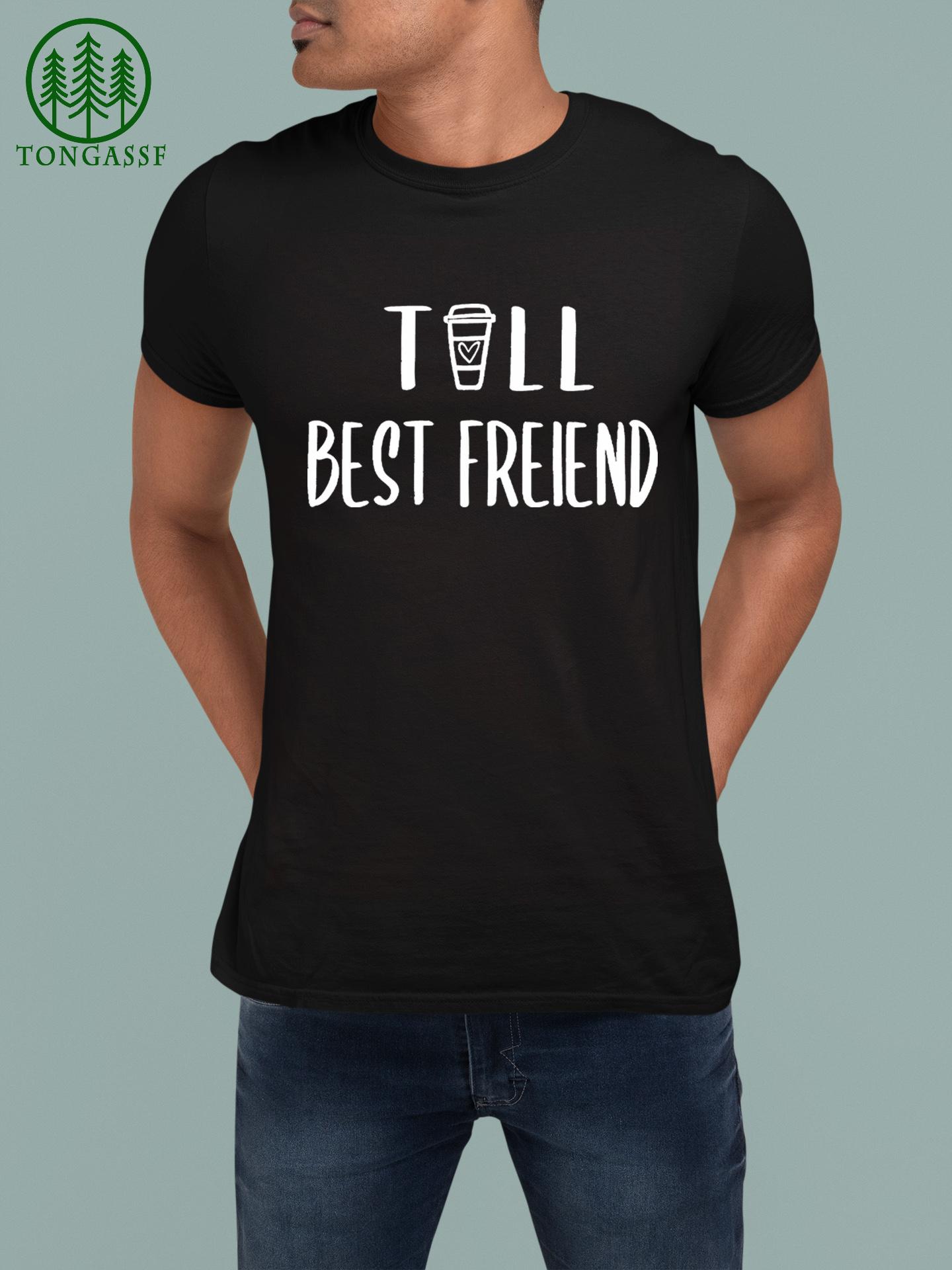 Tall short Besties Best friend t shirt