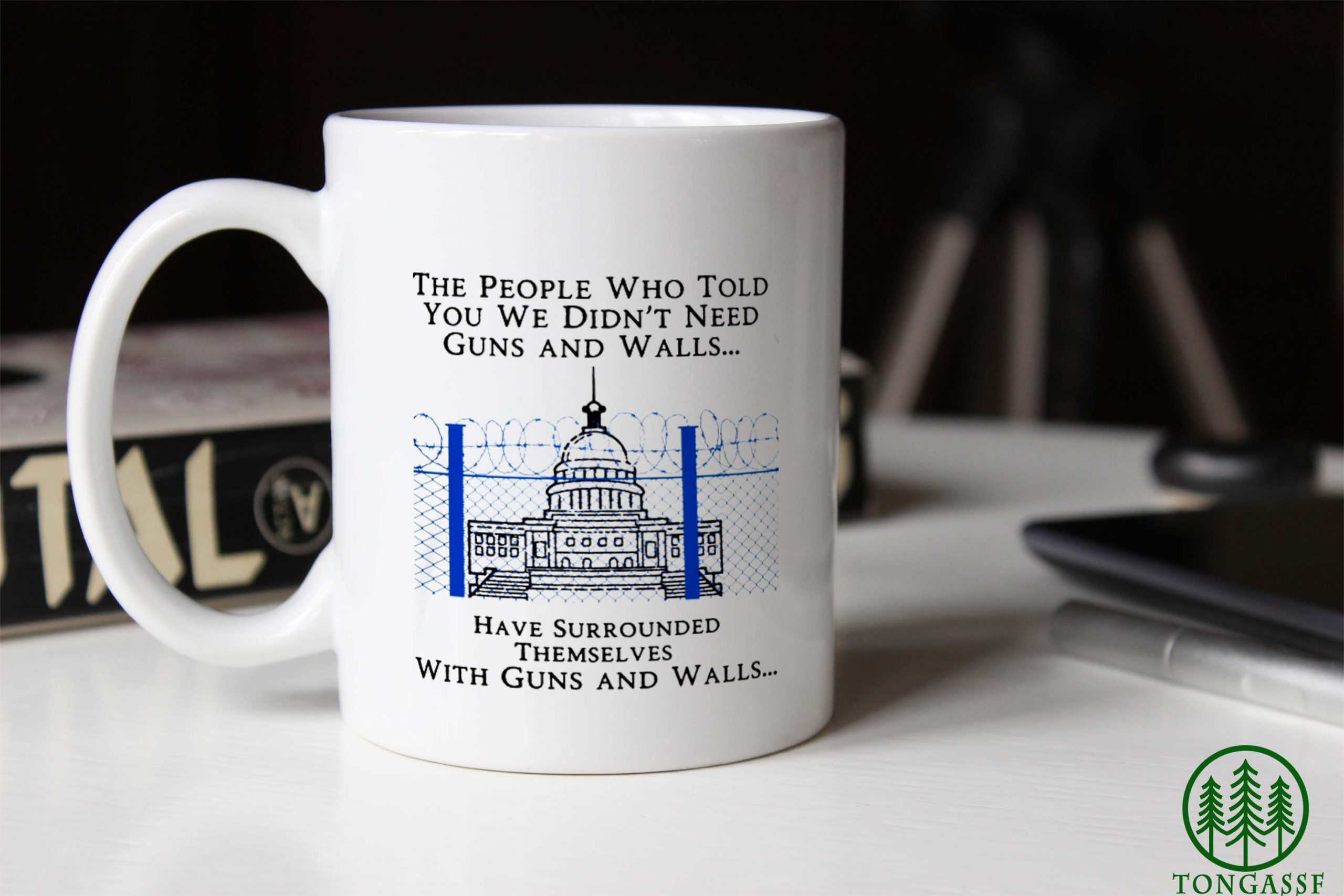 The people who told you we didn't need guns and walls white ceramic mug