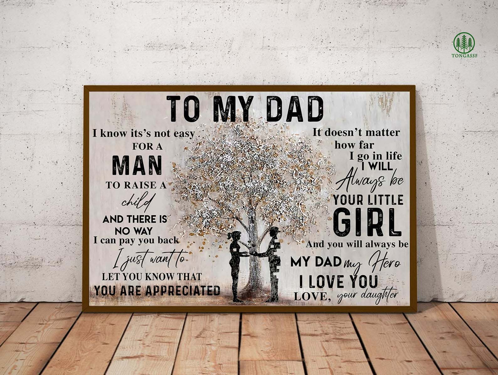 To My Dad I Will Always Be Your Little Girl My Dad My Hero Poster