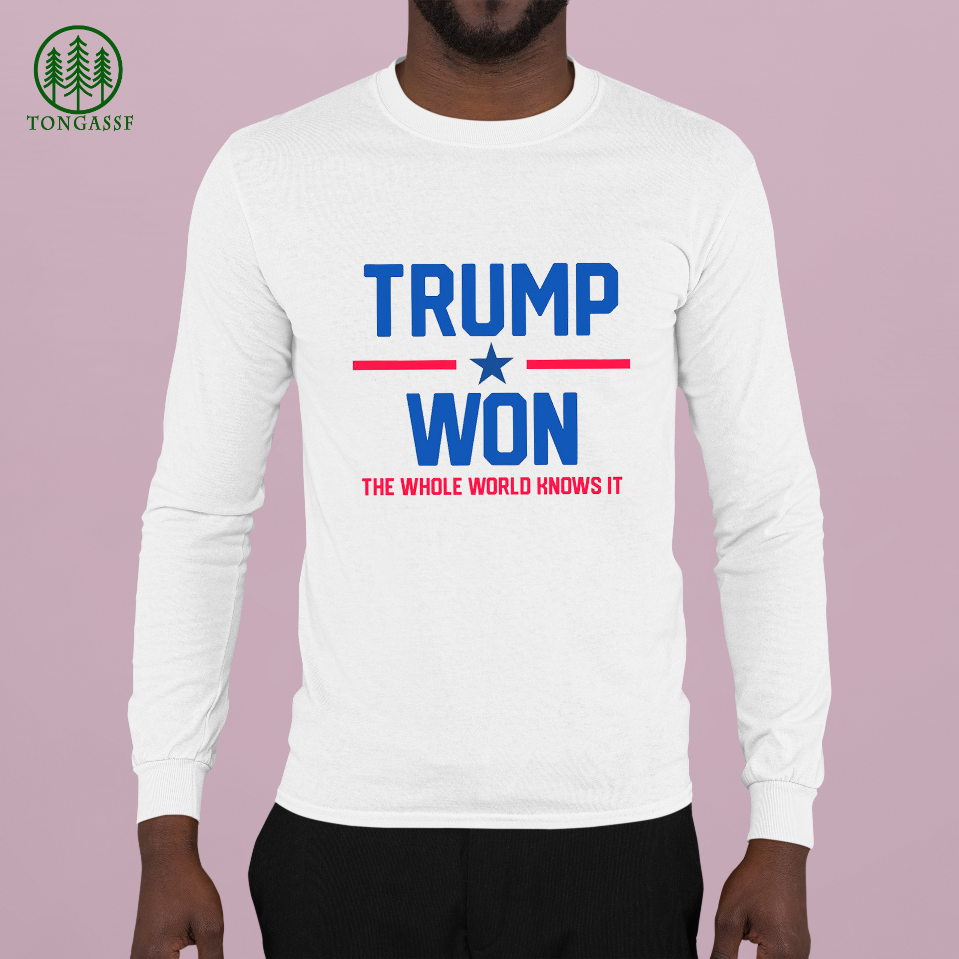 Trump won the whole world knows it