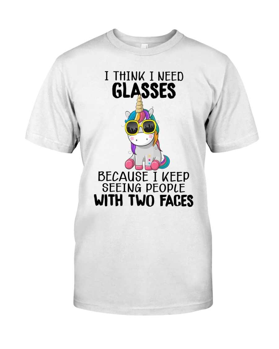 Unicorns I Need Glasses because two faces people Classic TShirt