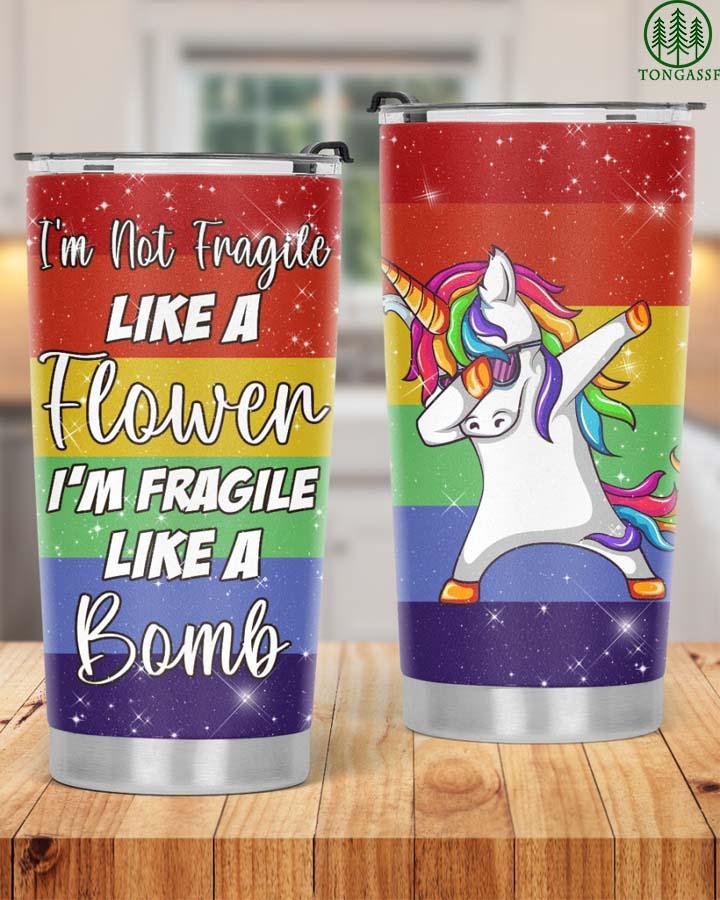 Unicorns I am Not Fragile Like A Flower Glitter Tumbler