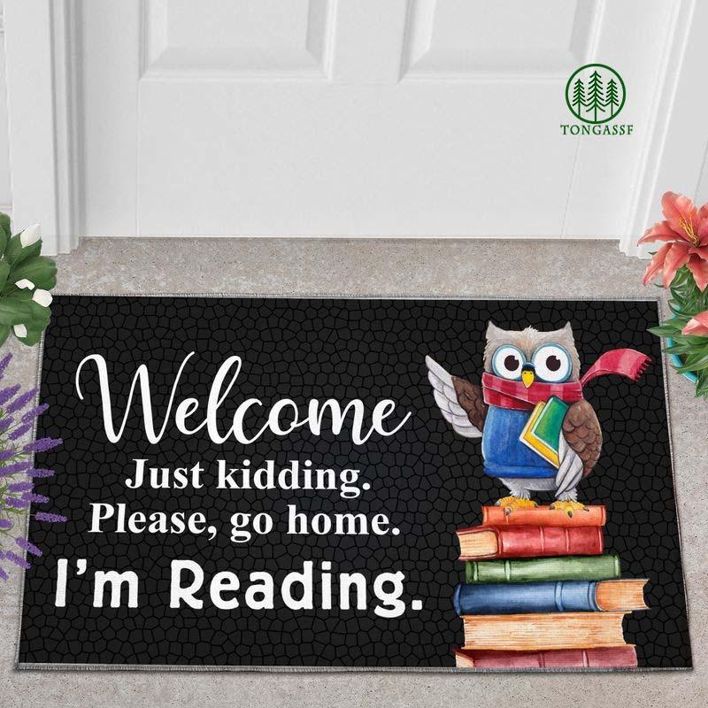 Welcome Just Kidding Please Go Home Im Reading Doormat