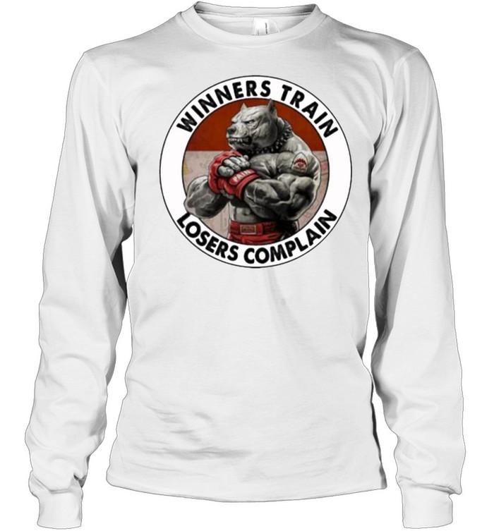 Winners train losers complain dog shirt 2