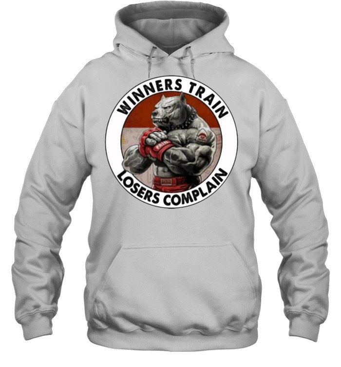 Winners train losers complain dog shirt 3