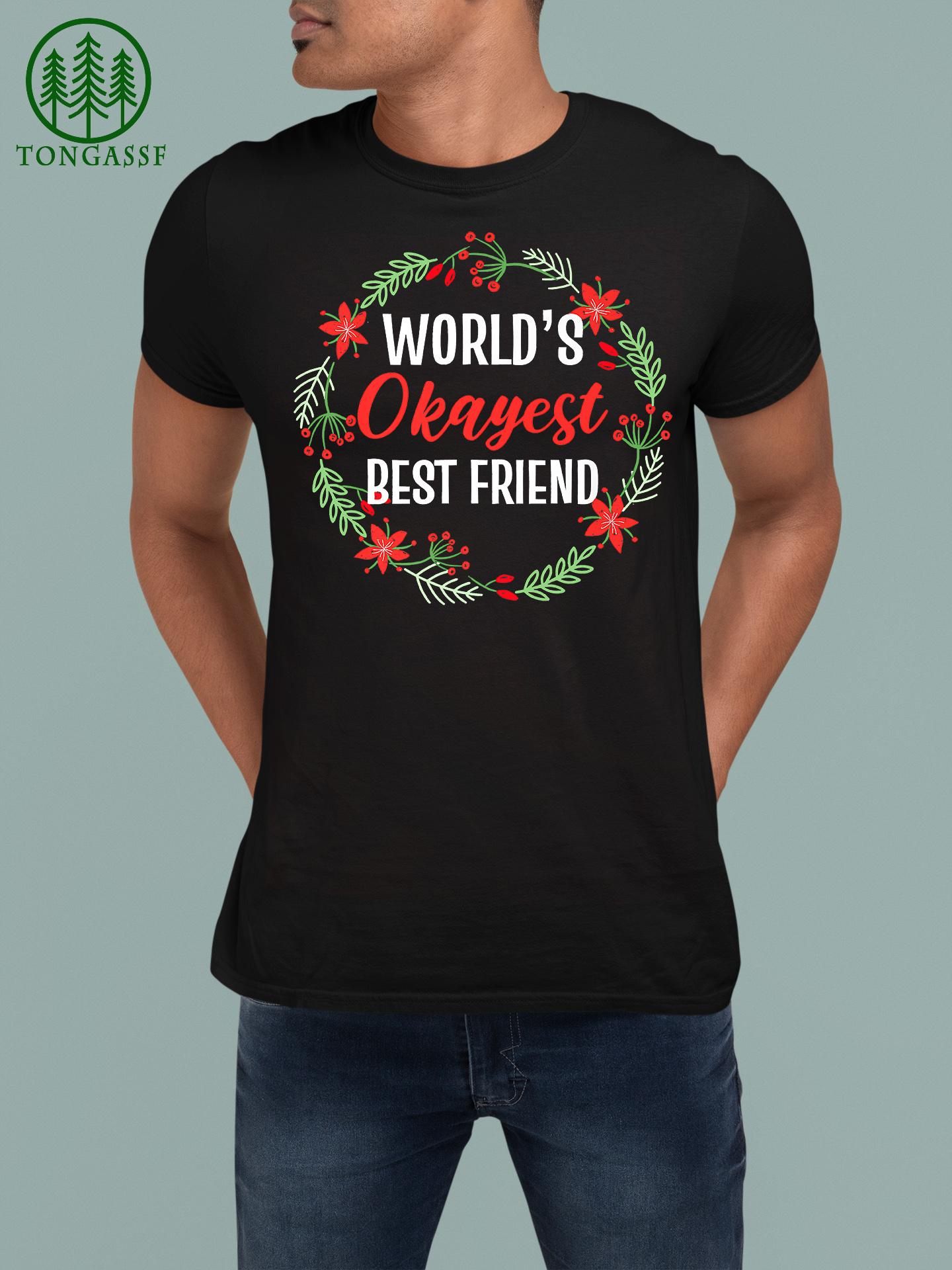 World Okayest Best Friend Friendship Best Friends Premium T Shirt