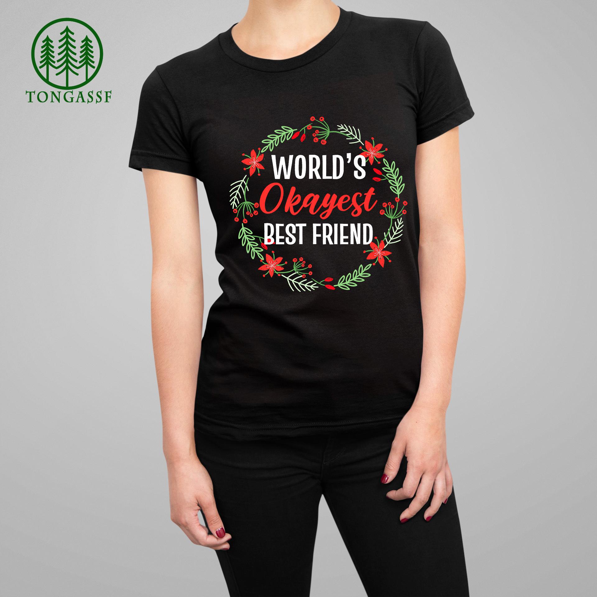 World Okayest Best Friend Friendship Best Friends T Shirt