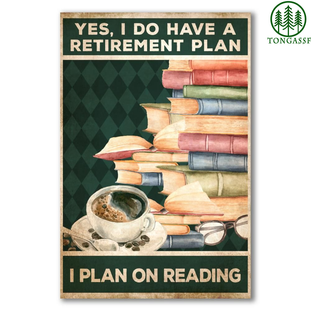 Yes I do have a Retirement Plan I Plan on Reading poster