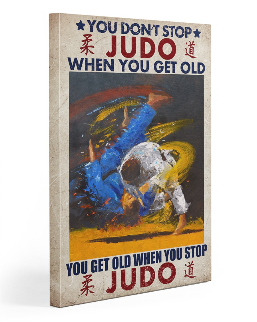 You Don't Stop JUDO When You Get Old Gallery Wrapped Canvas Prints