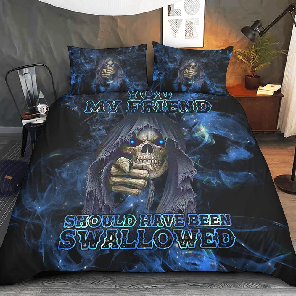 You My Friend Should Have Been Swallowed Bedding Set