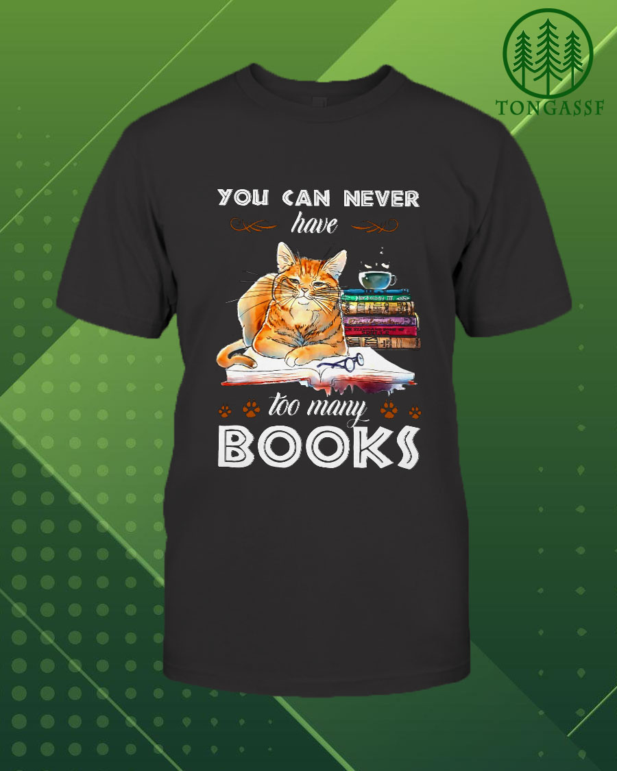 You can never have too many books cat shirt