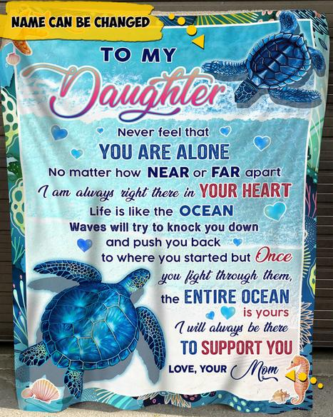 Custom To My Daughter you are alone Turtle Ccean fleece blanket