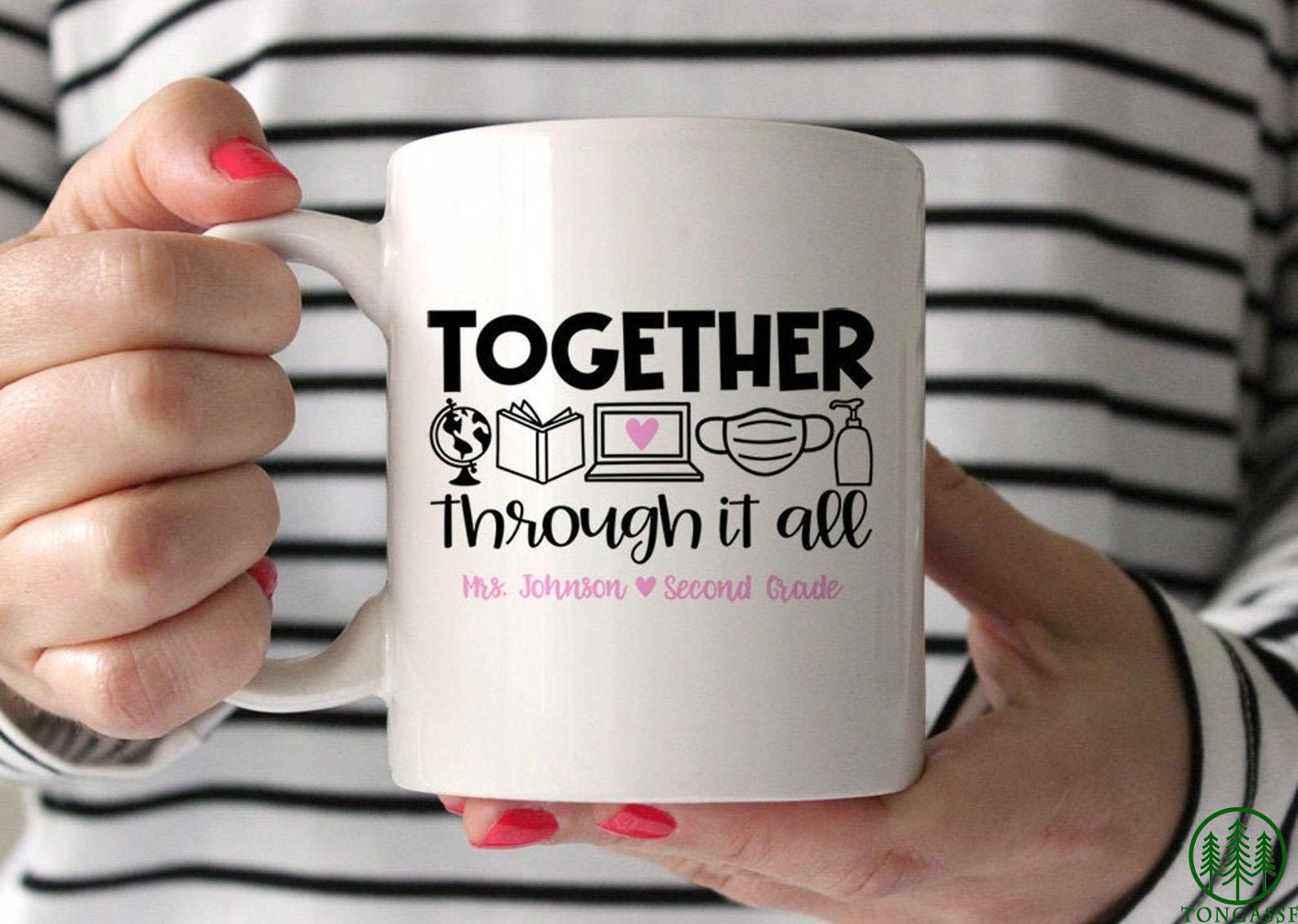 Custom together through it all Pandemic Teacher mug