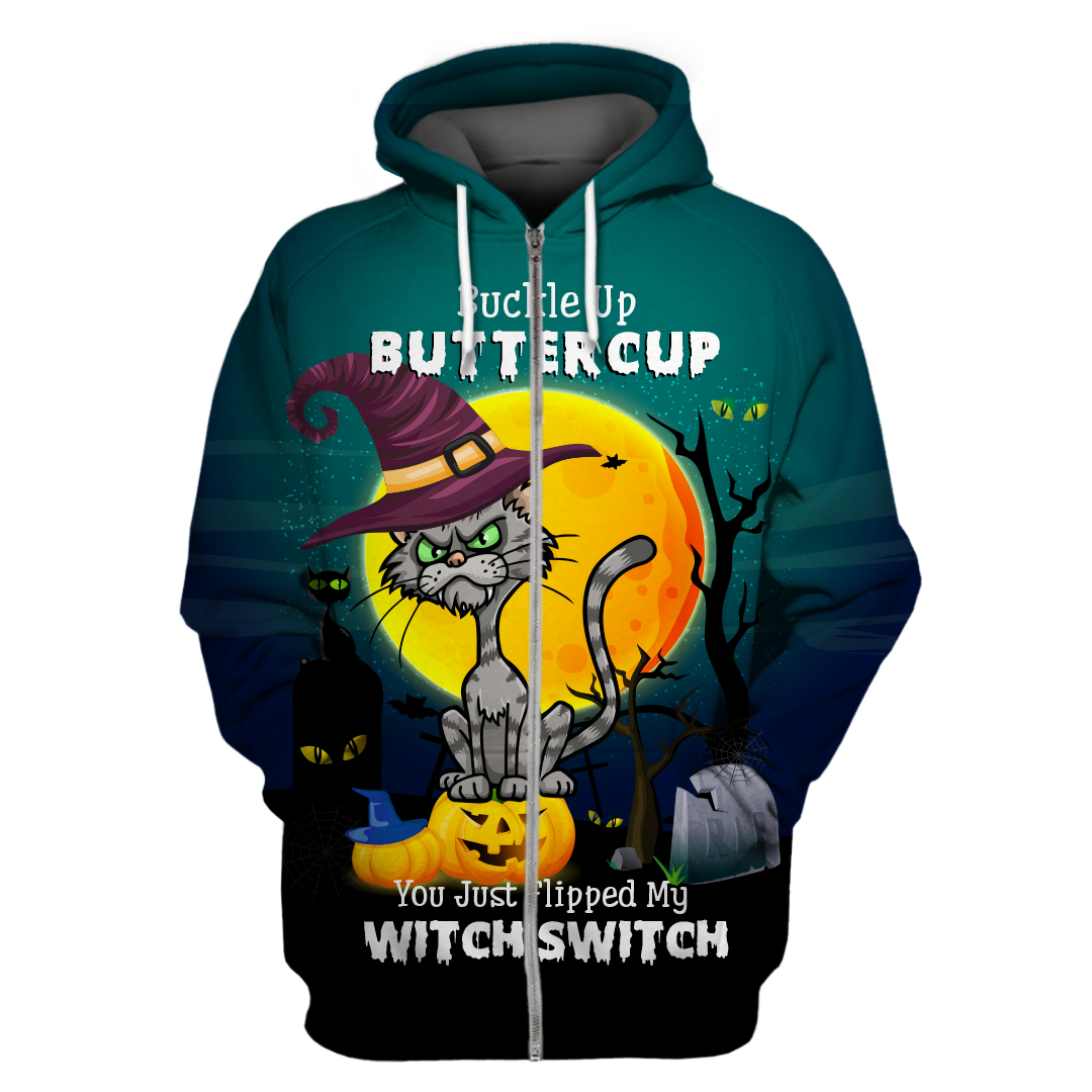 Witch Cat Buckle Up Buttercup You Just Flipped My Witch Switch Halloween Hoodie 3D