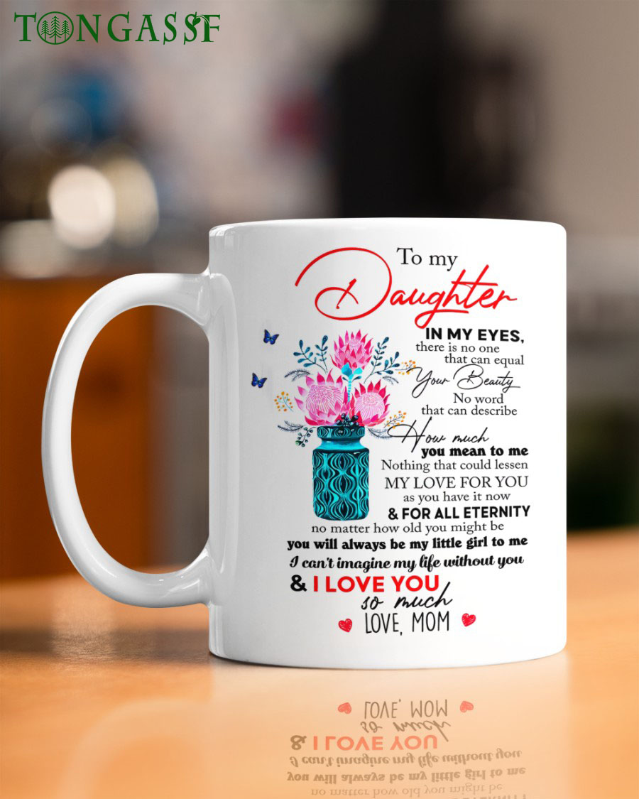How much you mean to me my daughter flower mug