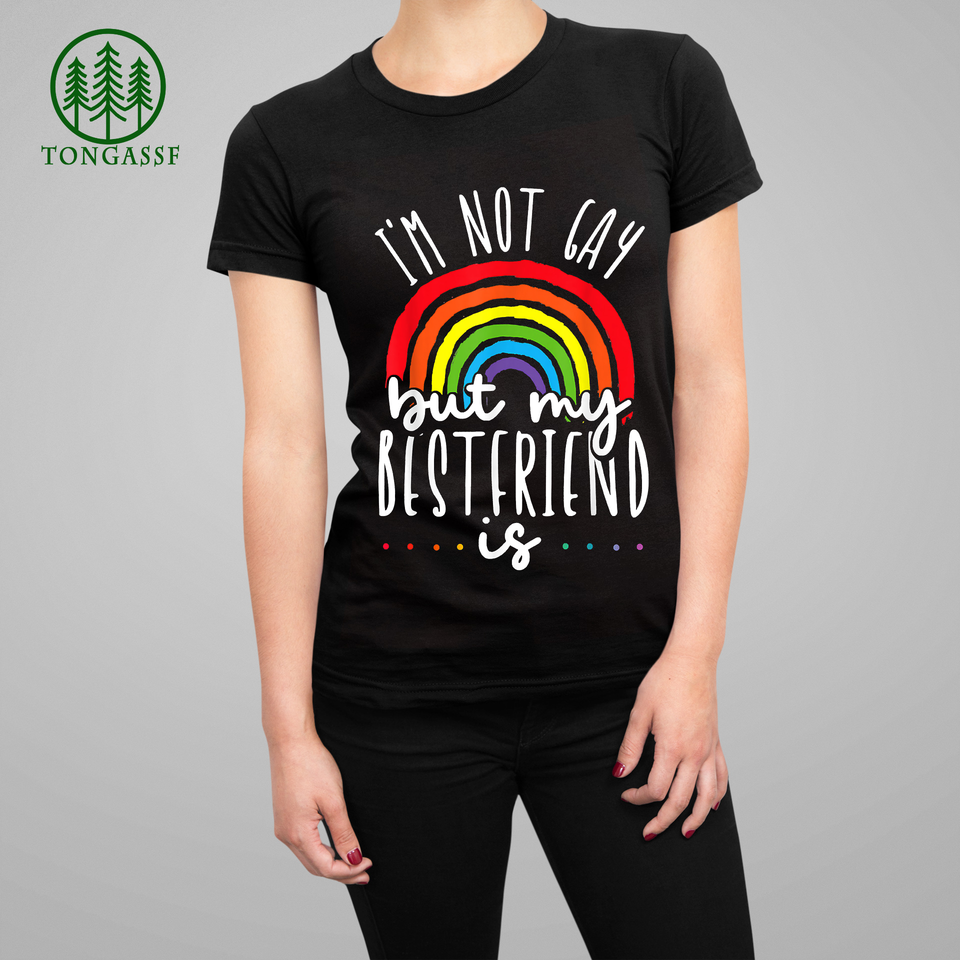 Im not Gay but my best friend is LGBT pride gay friendship T Shirt