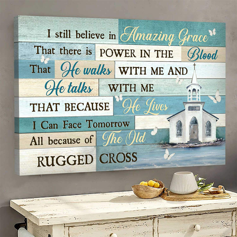 Jesus Church I still believe in amazing grace Canvas Print